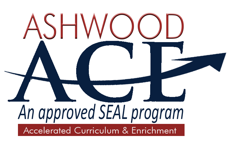 Ashwood ACE An approved SEAL program Accelerated Curriculum & Enrichment Ashwood High School